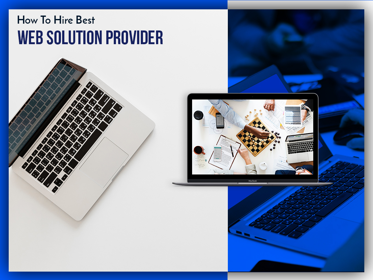 How To Hire Best Web Solutions Provider