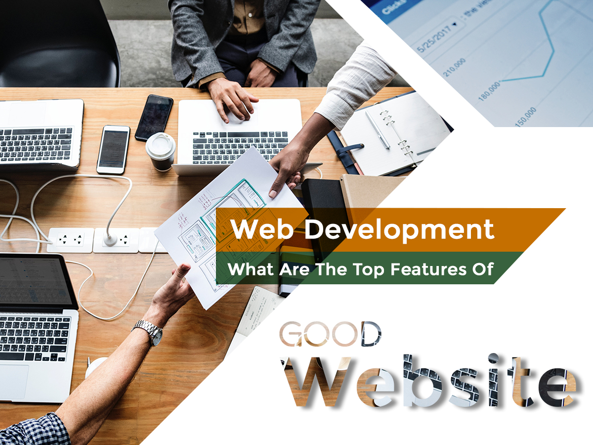 WHAT ARE THE TOP FEATURES OF A GOOD WEBSITE