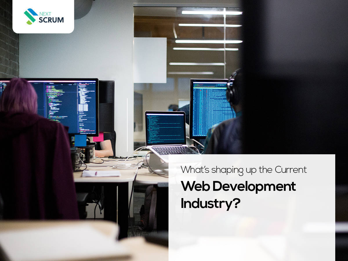 What's shaping up the Current Web Development Industry
