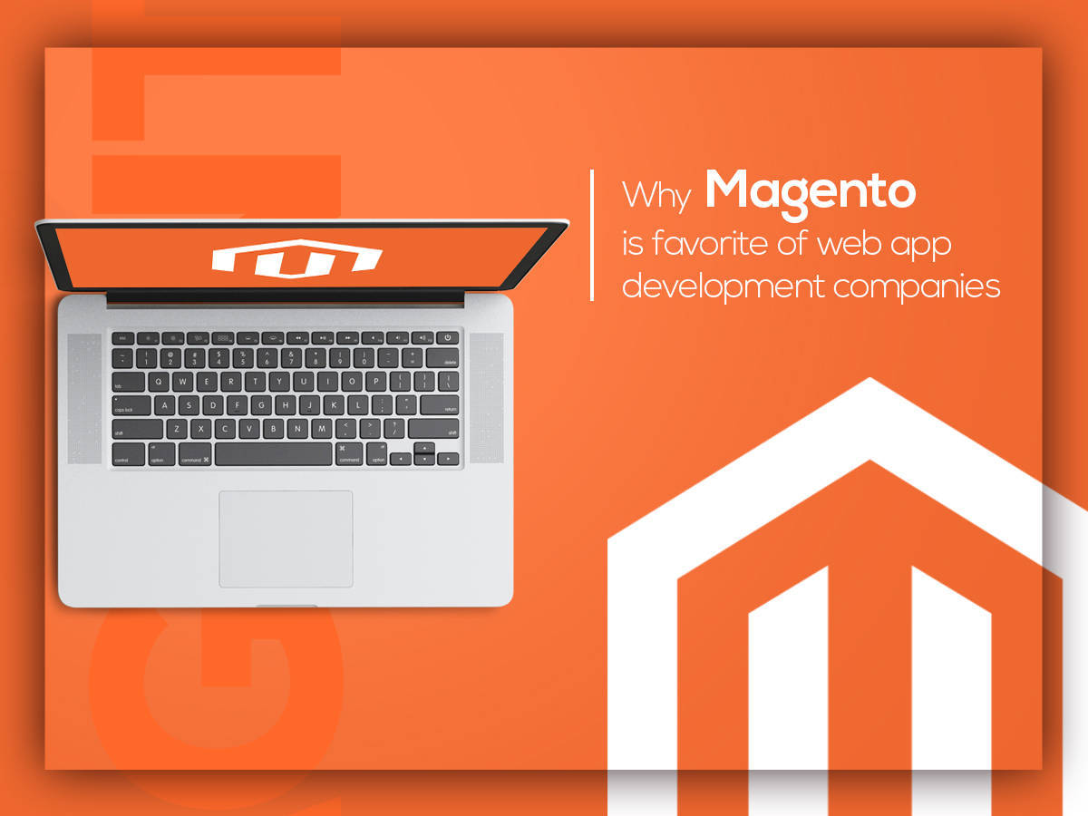 Why Magento Is Favorite of Web App Development Companies