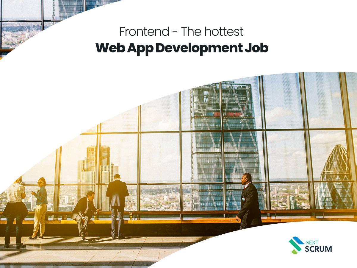 Frontend | The Hottest Web App Development Job