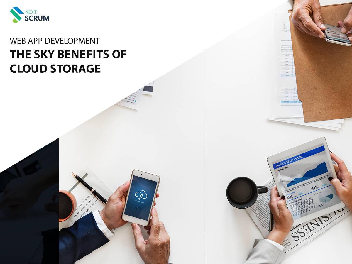 Web App Development | The Key Benefits of Cloud Storage
