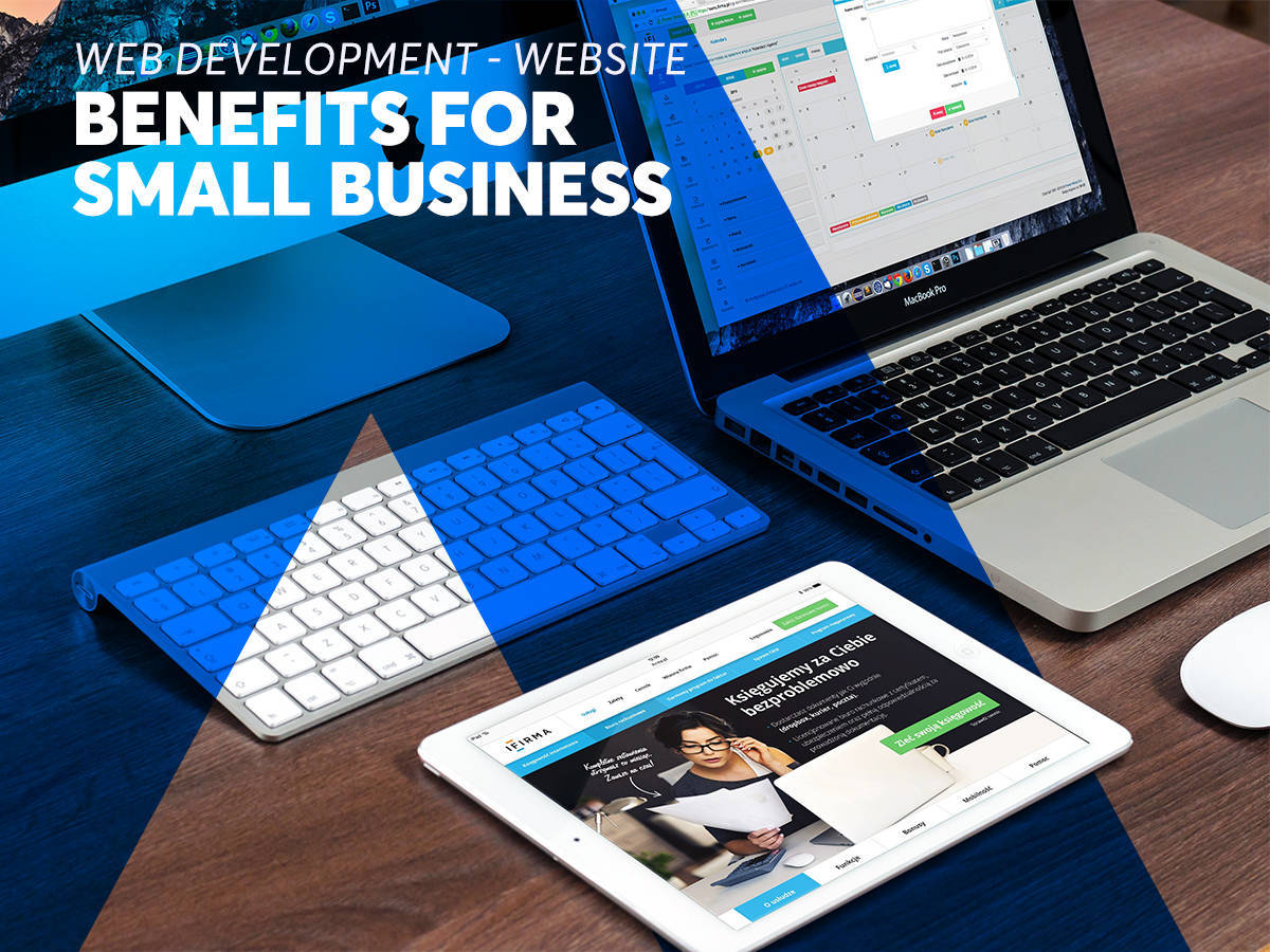 Web Development | Website Benefits For Small Business