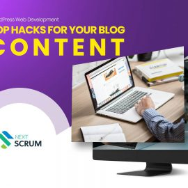 Top Hacks For Your Blog Content