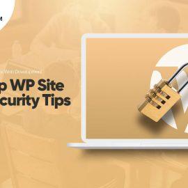 WordPress Web Development | Top WP Site Security Tips