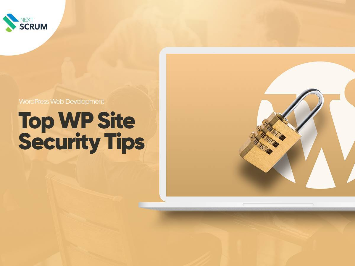 WordPress Web Development | Top WP Site Security Tips